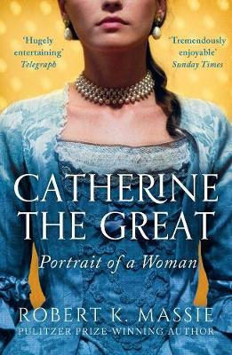 Image for Catherine the Great : Portrait of a Woman