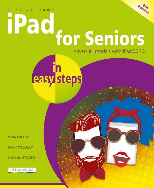 Image for iPad for Seniors in easy steps : Covers all iPads with iPadOS 13, including iPad mini and iPad Pro
