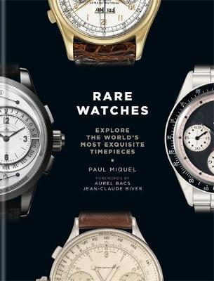 Image for Rare Watches : Explore the World's Most Exquisite Timepieces