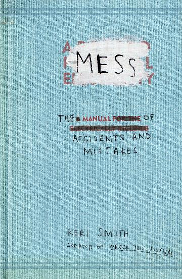 Image for Mess : The Manual of Accidents and Mistakes