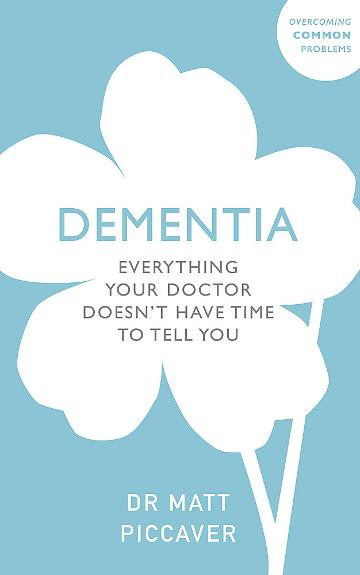 Image for Dementia : Everything Your Doctor Doesn't Have Time to Tell You