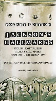 Image for Pocket Edition Jackson's Hallmarks : English, Scottish, Irish Silver and Gold Marks from 1300 to the Present Day [Second Edition]