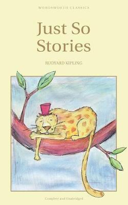 Image for Just So Stories [Wordsworth Classics]