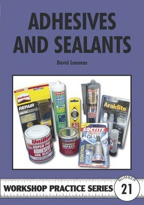 Image for Adhesives and Sealants #21 Workshop Practice Series