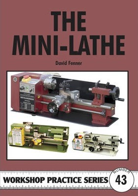 Image for The Mini-lathe #43 Workshop Practice Series