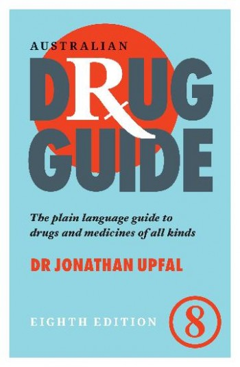 Image for Australian Drug Guide 8th Edition The Plain Language Guide To Drugs and Medicines Of All Kinds