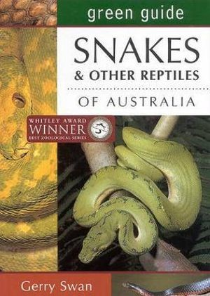 Image for Green Guide : Snakes and Other Reptiles of Australia