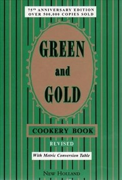 Image for Green and Gold Cookery Book : Revised 75th Anniversary Edition