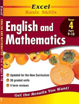 Image for Excel Basic Skills : English and Mathematics Year 4 (Ages 9-10)