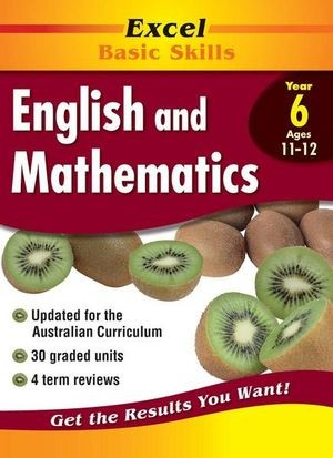 Image for Excel Basic Skills : English and Mathematics Year 6 (Ages 11-12)