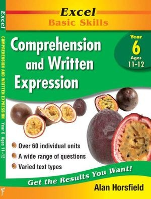 Image for Excel Basic Skills : Comprehension and Written Expression Year 6 (Ages 11-12)