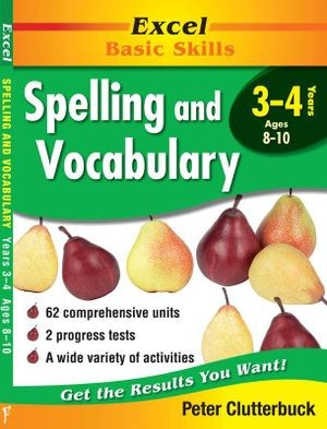 Image for Excel Basic Skills : Spelling and Vocabulary Years 3-4 (Ages 8-10)