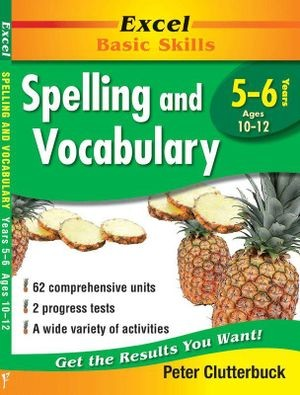 Image for Excel Basic Skills : Spelling and Vocabulary Years 5-6 (Ages 10-12)