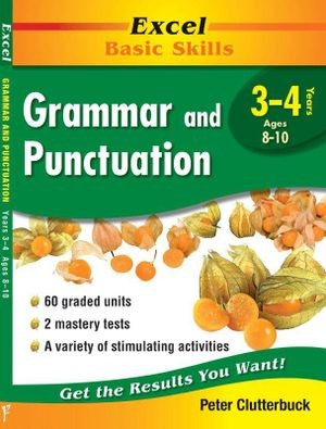 Image for Excel Basic Skills : Grammar and Punctuation Years 3-4 (Ages 8-10)