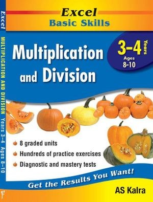 Image for Excel Basic Skills : Multiplication and Division Years 3-4 (Ages 8-10)
