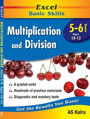 Image for Excel Basic Skills : Multiplication and Division Years 5-6 (Ages 10-12)