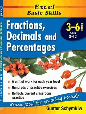 Image for Excel Basic Skills : Fractions, Decimals and Percentages Years 3-6 (Ages 8-12)