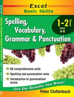 Image for Excel Basic Skills : Spelling, Vocabulary, Grammar and Punctuation Years 1-2 (Ages 6-8)
