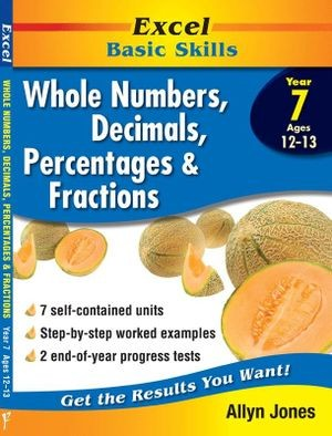 Image for Excel Basic Skills : Whole Numbers, Decimals, Percentages and Fractions Year 7 (Ages 12-13)