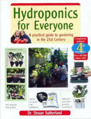 Image for Hydroponics for Everyone [Fourth Edition] A Practical Guide to Gardening in the 21st Century