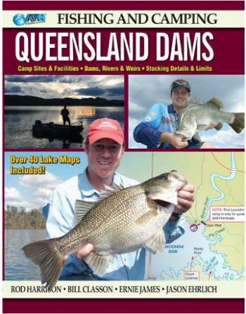 Image for Fishing and Camping in Queensland Dams [Revised Edition] Camp Sites and Facilities, Dams, Rivers, Weirs, Stocking Details and Limits