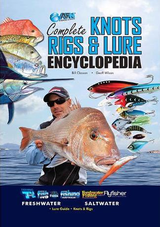 Image for Complete Knots, Rigs and Lure Encyclopedia : Freshwater and Saltwater