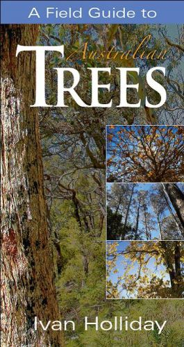 Image for A Field Guide to Australian Trees [Third Edition]