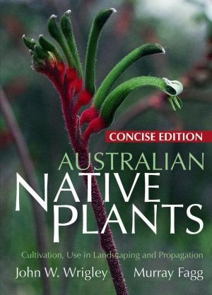 Image for Australian Native Plants (Concise Edition) Cultivation, Use in Landscaping, and Propagation