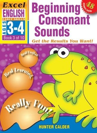 Image for Excel Early Skills : English : Beginning Consonant Sounds (Ages 3-4) Book 3 of 10