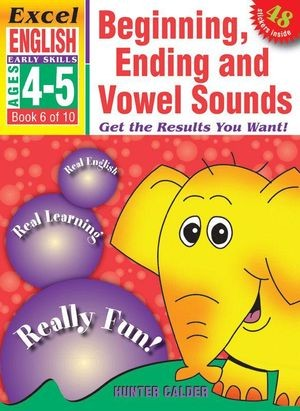 Image for Excel Early Skills : English : Beginning, Ending and Vowel Sounds (Ages 4-5)  Book 6 of 10