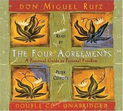 Image for The Four Agreements : A Practical Guide to Personal Freedom [Audio CD read by Peter Coyote] *** TEMPORARILY OUT OF STOCK ***