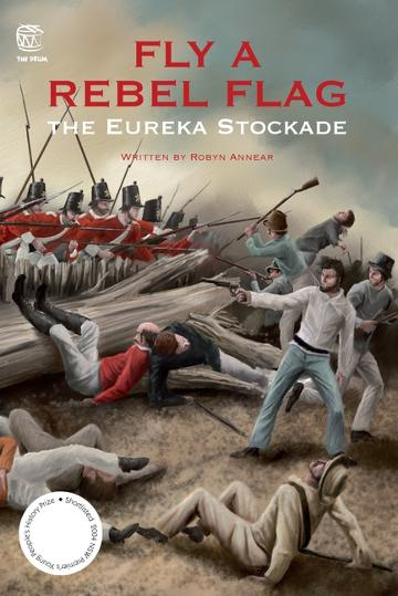 Image for Fly a Rebel Flag : The Eureka Stockade