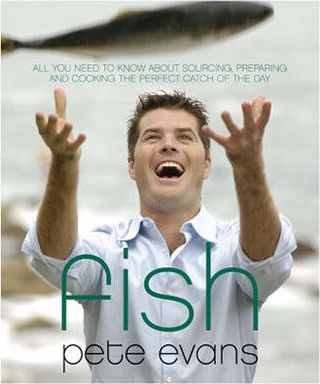 Image for Fish : All you need to know about sourcing, cooking and eating the catch of the day