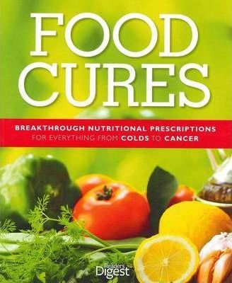 Image for Food Cures : Breakthrough Nutritional Prescriptions for Everything from Arthritis to Stroke [used book]