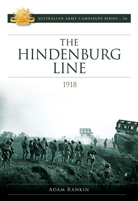 Image for The Hindenburg Line #26 Australian Army Campaigns Series