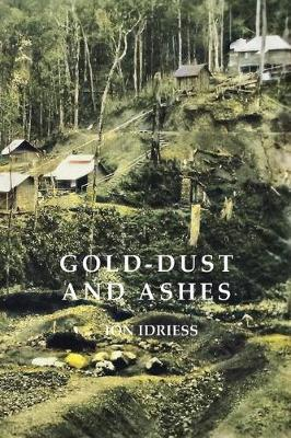 Image for Gold-Dust and Ashes : The Romantic Story of the New Guinea Goldfields