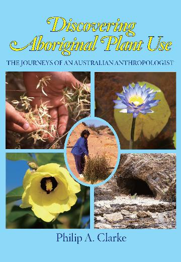 Image for Discovering Aboriginal Plant Use : The Journeys of an Australian Anthropologist