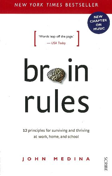 Image for Brain Rules : 12 principles for Surviving and Thriving at Work, Home, and School (Revised Edition)