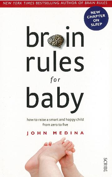 Image for Brain Rules for Baby : How to Raise a Smart and Happy Child from Zero to Five (Revised Edition)