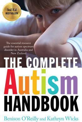 Image for The Complete Autism Handbook : The essential resource guide for autism spectrum disorder in Australia and New Zealand