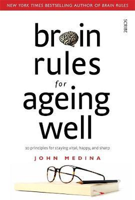 Image for Brain Rules for Ageing Well : 10 Principles for Staying Vital, Happy, and Sharp