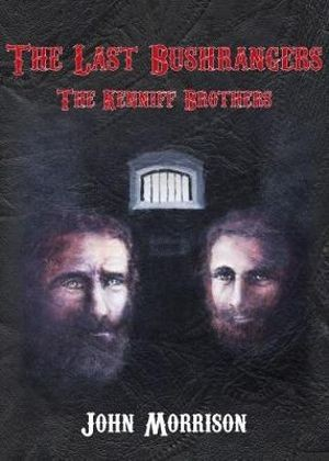 Image for The Last Bushrangers : The Kenniff Brothers