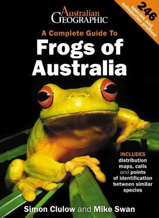 Image for A Complete Guide To Frogs of Australia : Australian Geographic