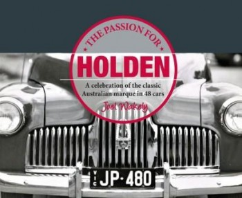 Image for The Passion for Holden : A Celebration of the Classic Australian Marque in 48 Cars