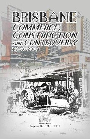 Image for Brisbane Commerce : Construction and Controversy 1840-2018