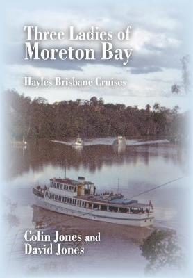 Image for Three Ladies of Moreton Bay : Hayles Brisbane Cruises