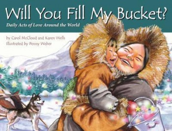 Image for Will You Fill My Bucket? Daily Acts of Love Around the World