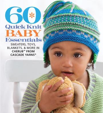 Image for 60 Quick Knit Baby Essentials : Sweaters, Toys, Blankets and More in Cherub from Cascade Yarns