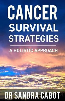 Image for Cancer Survival Strategies : A Holistic Approach