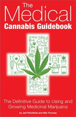 Image for The Medical Cannabis Guidebook : The Definitive Guide To Using and Growing Medicinal Marijuana